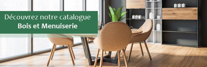 Catalogue Bois & Menuiserie